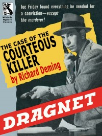 Dragnet: The Case of the Courteous Killer cover - click to view full size