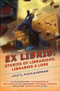 Ex Libris: Stories of Librarians, Libraries, and Lore cover - click to view full size