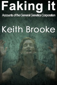 Faking It: accounts of the General Genetics Corporation cover - click to view full size
