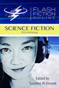Flash Fiction Online 2016 Anthology: Volume I – Science Fiction cover - click to view full size