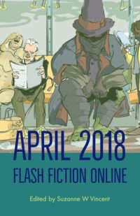 Flash Fiction Online Issue #55 April 2018 cover - click to view full size