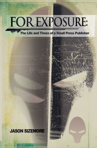 For Exposure: The Life and Times of a Small Press Publisher cover - click to view full size