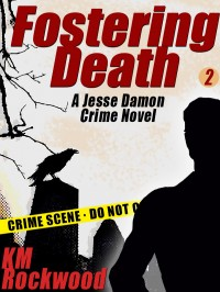 Fostering Death: Jesse Damon Crime Novel #2 cover - click to view full size
