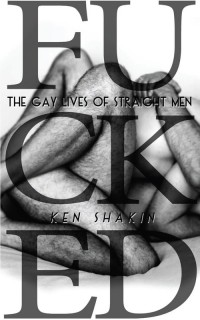 Fucked: The Gay Lives of Straight Men cover - click to view full size