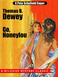 Go, Honeylou: A Pete Schofield Caper cover - click to view full size