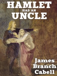 Hamlet Had an Uncle: A Comedy of Honor cover - click to view full size