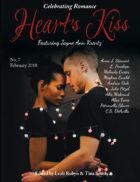 Heart's Kiss Magazine: Issue 7, February 2018