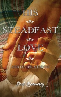His Steadfast Love and Other Stories cover - click to view full size