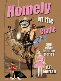 Homely in the Cradle and Other Stories cover - click to view full size