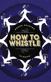 How to Whistle: Stories cover