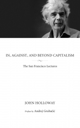 In, Against, and Beyond Capitalism: The San Francisco Lectures cover - click to view full size