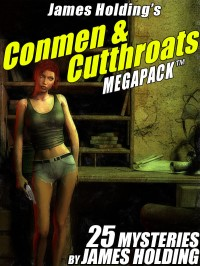 James Holding's Conmen and Cutthroats MEGAPACK ™: 25 Classic Mystery Stories cover - click to view full size