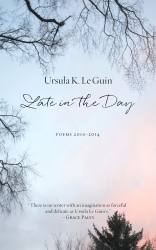 Late in the Day: Poems 2010–2014 cover - click to view full size