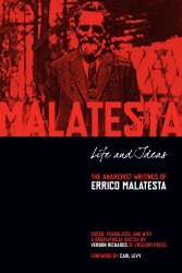 Life and Ideas: The Anarchist Writings of Errico Malatesta cover - click to view full size