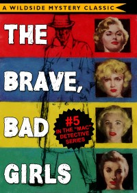 Mac Detective Series 05: The Brave, Bad Girls cover - click to view full size