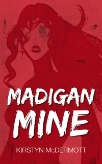 Madigan Mine cover - click to view full size