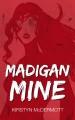 Madigan Mine