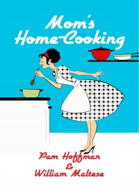 Mom's Home-Cooking cover - click to view full size