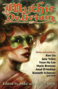 Mythic Delirium: an international anthology of prose and verse cover - click to view full size