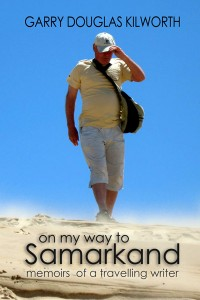 On my way to Samarkand: memoirs of a travelling writer cover - click to view full size