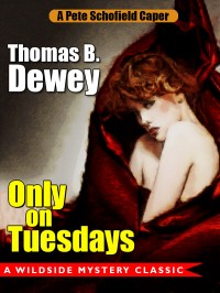 Only on Tuesdays: A Pete Schofield Caper cover - click to view full size