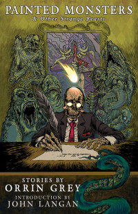 Painted Monsters and Other Strange Beasts cover - click to view full size