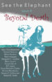 See the Elephant, Issue 4, Beyond Death