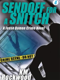 Sendoff for a Snitch: Jesse Damon Crime Novel #4 cover - click to view full size