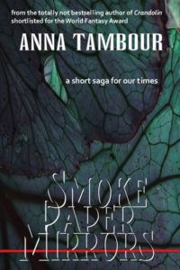 Smoke Paper Mirrors: a short saga for our times cover - click to view full size
