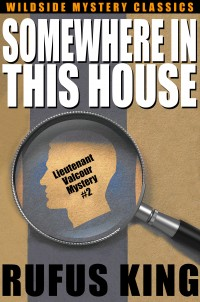 Somewhere in This House: A Lt. Valcour Mystery cover - click to view full size