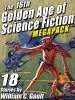 The 16th Golden Age of Science Fiction MEGAPACK ™: 18 Stories by William C. Gault