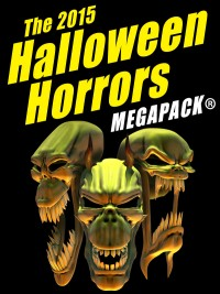 The 2015 Halloween Horrors MEGAPACK ® cover - click to view full size