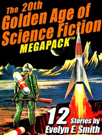 The 20th Golden Age of Science Fiction MEGAPACK ™: Evelyn E. Smith cover - click to view full size