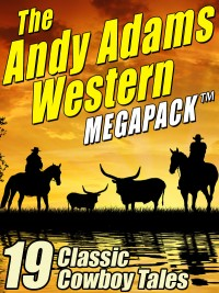 The Andy Adams Western MEGAPACK ® cover - click to view full size