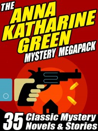 The Anna Katharine Green Mystery MEGAPACK ® cover - click to view full size