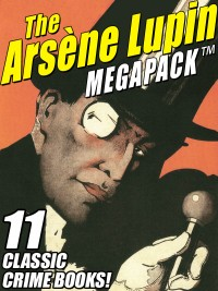The Arsene Lupin MEGAPACK ® cover - click to view full size