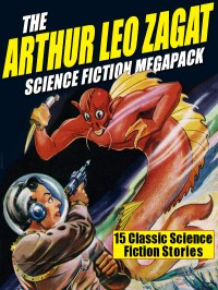 The Arthur Leo Zagat Science Fiction Megapack cover - click to view full size