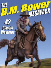 The B.M. Bower MEGAPACK ® cover - click to view full size