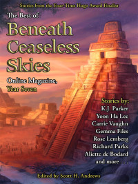 The Best of Beneath Ceaseless Skies Online Magazine, Year Seven cover - click to view full size