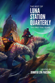 The Best of Luna Station Quarterly – The First Five Years cover - click to view full size