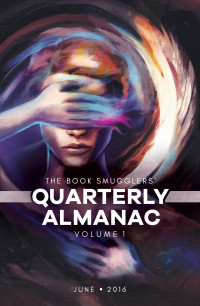 The Book Smugglers' Quarterly Almanac: Volume 1 cover - click to view full size