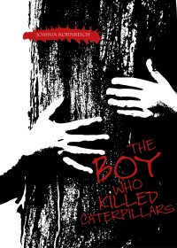 The Boy Who Killed Caterpillars cover - click to view full size