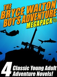The Bryce Walton Boys' Adventure MEGAPACK ® cover - click to view full size