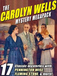 The Carolyn Wells Mystery Megapack cover - click to view full size
