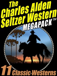The Charles Alden Seltzer Western MEGAPACK ® cover - click to view full size