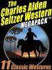 The Charles Alden Seltzer Western MEGAPACK ™