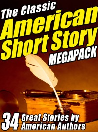 The Classic American Short Story MEGAPACK  ® (Volume 1) cover - click to view full size