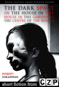 The Dark Space in the House in the House in the Garden at the Centre of the World cover - click to view full size