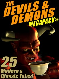The Devils and Demons MEGAPACK ®: 25 Modern and Classic Tales cover - click to view full size