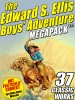 The Edward S. Ellis MEGAPACK ®: 37 Classic Tales